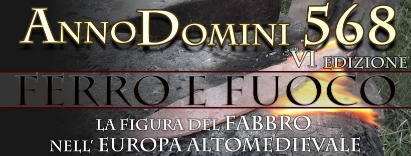Anno Domini 568 - VI Edizione - Ferro e Fuoco (UD) @ Friuli-Venezia Giulia   Italia